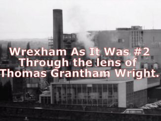 Wrexham As It Was - Through the lens of Thomas Grantham Wright.