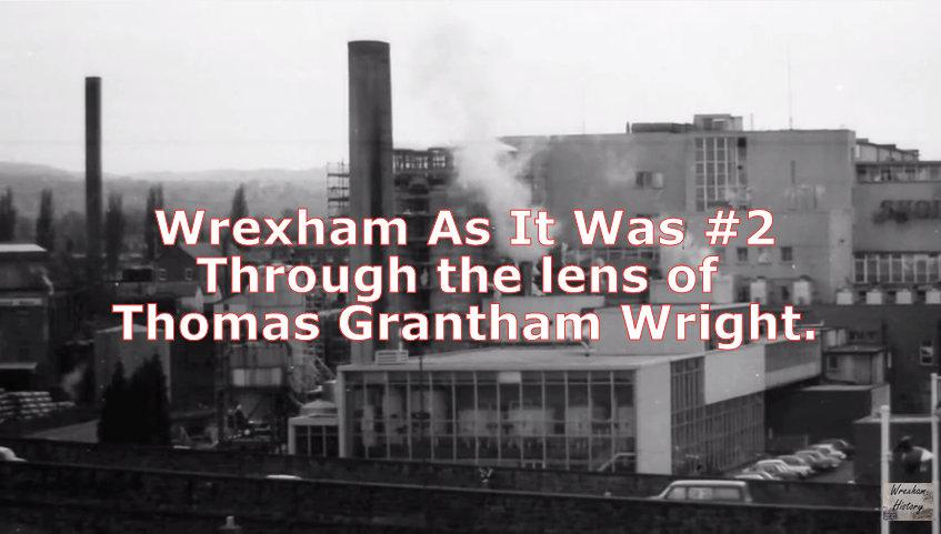 Wrexham As It Was - Through the lens of Thomas Grantham Wright.